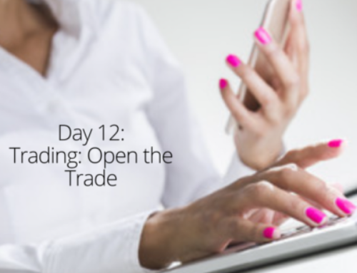 Summer Slay with Stocks Challenge: Day 12 – Trading: Open the Trade